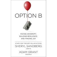 Sheryl Sandberg: Option B 英文原版 备选方案 《Lean In 向前一步》作者谢丽尔・桑德伯格新作 英国版精装