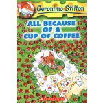Geronimo Stilton #10: All Because of a Cup of Coffee 老鼠记者10:一杯咖啡引发的故事 9780439559720