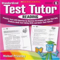 Standardized Test Tutor: Reading: Grade 6 学乐标准测试指导:6年级阅读 ISBN9780545096041
