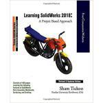 【预订】Learning Solidworks 2018: A Project Based Approach 9781