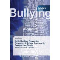 【预订】Bully Busting Prevention Program: A School Community Pe