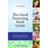 【预订】The Good Parenting Food Guide: Managing What Children E