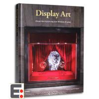 Display Art 现代陈设的魅力视觉营销 橱窗设计案例书籍 专卖店设计 装置艺术设计 装修 装潢 室内设计书籍