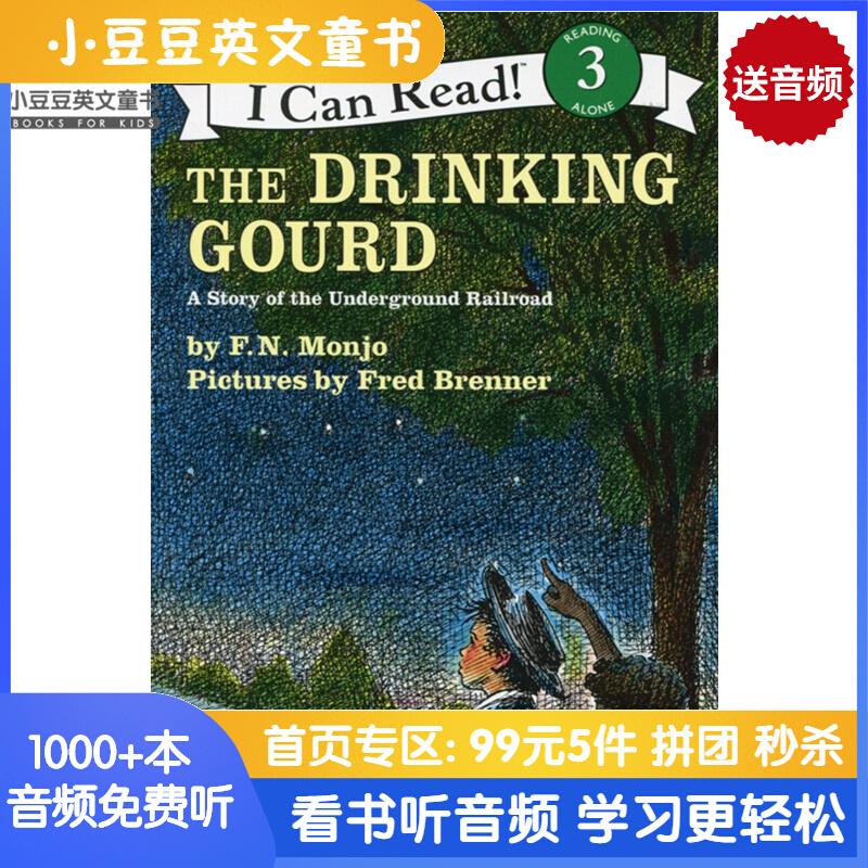 The Drinking Gourd(I Can Read )北斗七星的指引 [4-8岁] 小男孩汤米福勒和他的父亲通过地下铁路帮助奴隶一家获得自由的故事