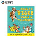 Could a Tiger Walk a Tightrope?老虎可以走钢丝吗? 英文原版进口 儿童读物绘本 3-6岁