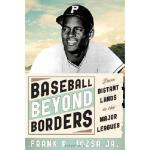 【预订】Baseball Beyond Borders: From Distant Lands to the Majo