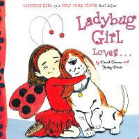 Ladybug Girl Loves… 瓢虫女孩爱… 9780448453743