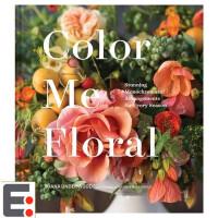 Color Me Floral: Stunning 单色插花 插花艺术 季节插花花艺图书籍