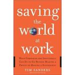 【新书店正版】 Saving the World at Work Tim Sanders(提姆・桑德斯) Pengui