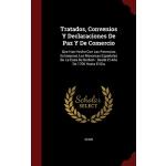 【预订】Tratados, Convenios Y Declaraciones de Paz Y de Comerci
