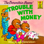 The Berenstain Bears' Trouble with Money 《贝贝熊的存钱罐》 ISBN 9780394859170
