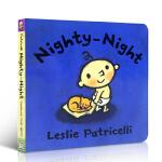 【发顺丰】英文原版绘本 Nighty Night 晚安晚安 名家Leslie Patricelli 小毛孩系列 0-3