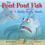 【预订】The Pout-Pout Fish and the Bully-Bully Shark