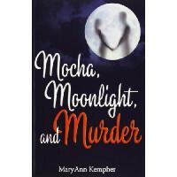 【预订】Mocha, Moonlight, and Murder
