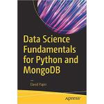 【预订】Data Science Fundamentals for Python and MongoDB 978148