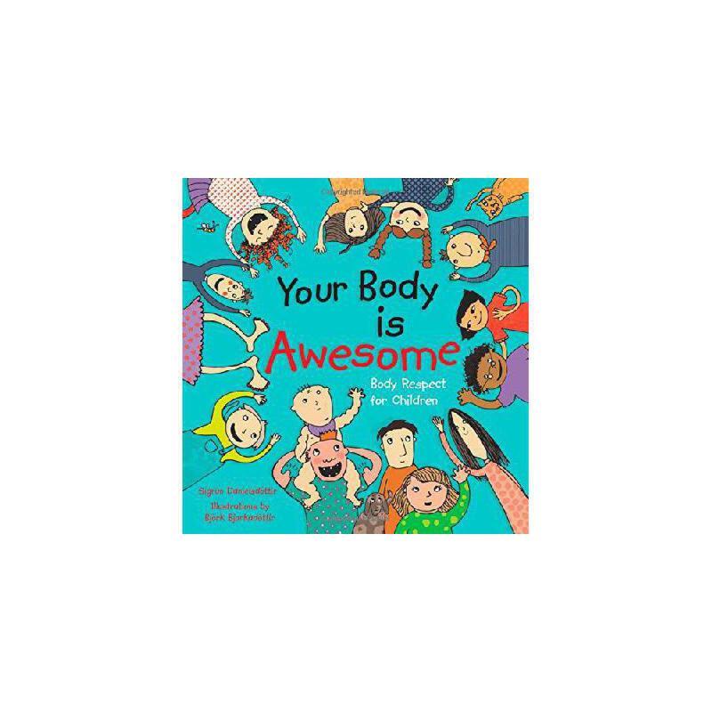 【预订】Your Body Is Awesome: Body Respect for Children 美国库房发货,通常付款后3-5周到货!