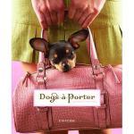 【预订】Dogs-A-Porter: Pooches in Purses