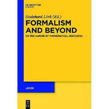 【预订】Formalism and Beyond: On the Nature of Mathematical Discourse 美国库房发货,通常付款后3-5周到货!