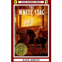 The White Stag (Newbery Medal Book)《白牡鹿》(1938年 纽伯瑞金奖小说 ISBN