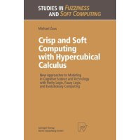 【预订】Crisp and Soft Computing with Hypercubical Calculus: Ne
