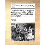【预订】Tuzukat-I Timuri. = Institutes, Political and Military,