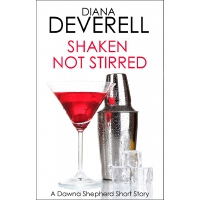 Shaken, Not Stirred: A Dawna Shepherd Short Story