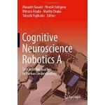 【预订】Cognitive Neuroscience Robotics A 9784431545941