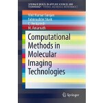 【预订】Computational Methods in Molecular Imaging Technologies