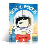 【发顺丰】英文原版 We're are All Wonders 我们都是奇迹 奇迹男孩故事绘本 R. J. Palac