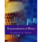 【预订】Denationalisation of Money: The Argument Refined