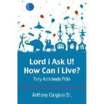 【预订】Lord I Ask U! How Can I Live?: Tony Acro Beats Polio