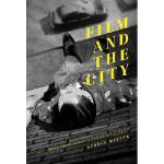【预订】Film and the City: The Urban Imaginary in Canadian Cine