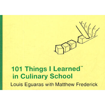 101 Things I Learned (TM) in Culinary School(ISBN=9780446550307)