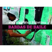 【预订】Mexican Wall Painting: Bardas de Baile