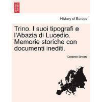 【预订】Trino. I Suoi Tipografi E L'Abazia Di Lucedio. Memorie