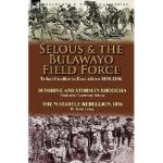 【预订】Selous & the Bulawayo Field Force: Tribal Conflict in E