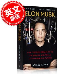 预售 埃隆马斯克传 英文原版 硅谷钢铁侠 Elon Musk: Tesla Space X and the Quest for a Fantastic Future 特斯拉之父 自主火箭