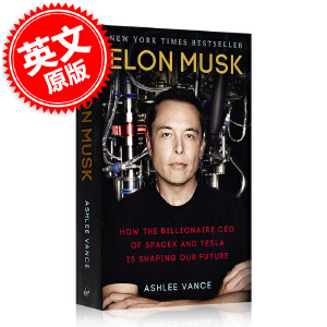 现货 埃隆马斯克传 英文原版 硅谷钢铁侠 Elon Musk: Tesla Space X and the Quest for a Fantastic Future 特斯拉之父 自主火箭