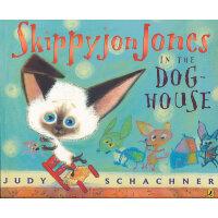 Skippyjon Jones in the Doghouse (PB) 无敌小剑侠跳跳周在狗窝 97801424074