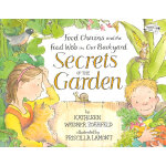 Secrets of the Garden: Food Chains and the Food Web in Our