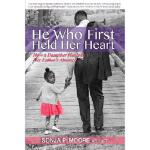 【预订】He Who First Held Her Heart: How a Daughter Heals in He