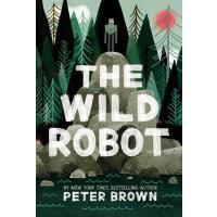 【现货】英文原版 疯狂机器人 The Wild Robot 精装绘本 8-11岁适读 凯迪克奖获得者Peter Bro