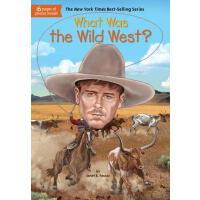【现货】英文原版What Was the Wild West? 美国西部是什么? who was/is认知系列 中小学