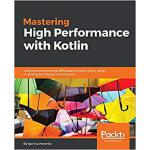 【预订】Mastering High Performance with Kotlin 9781788996648
