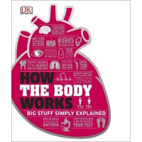 How the Body Works (Dk Knowledge) 英文原版 DK人体百科全书 精装
