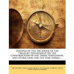 【预订】Synopsis of the Decisions of the Treasury Department on