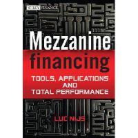 【预订】Mezzanine Financing: Tools, Applications and Total Perfo