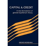 【预订】Capital and Credit: A New Formulation of General Equili