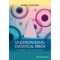 【预订】Understanding Statistical Error - a Primer for Biologis