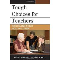 【预订】Tough Choices for Teachers: Ethical Challenges in Today